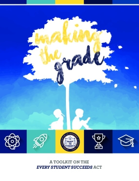 Making the Grade:  A Toolkit on the Every Student Succeeds Act