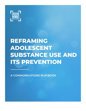 Reframing Adolescent Substance Use and Its Prevention