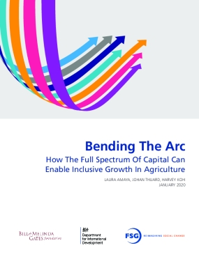 Bending The Arc: How The Full Spectrum of Capital Can Enable Inclusive Growth in Agriculture